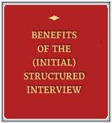 Benefits of the (Initial) Structured Interview