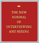 The New Normal of Interviewing and Hiring