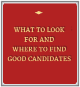 What to Look for and Where to Find Good Candidates