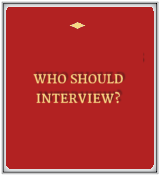 Who Should Interview?