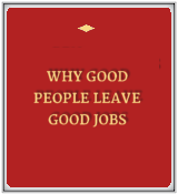 Why Good People Leave Good Jobs